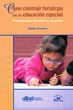 Cómo construir fortalezas en la educación especial. Resiliencia familiar y escolar