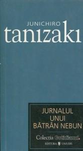 Junichiro Tanizaki  -  Jurnalul unui bătrân nebun, jurnal al unui destin învins