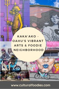 Kaka'ako - Oahu's Arts & Foodie Neighborhood