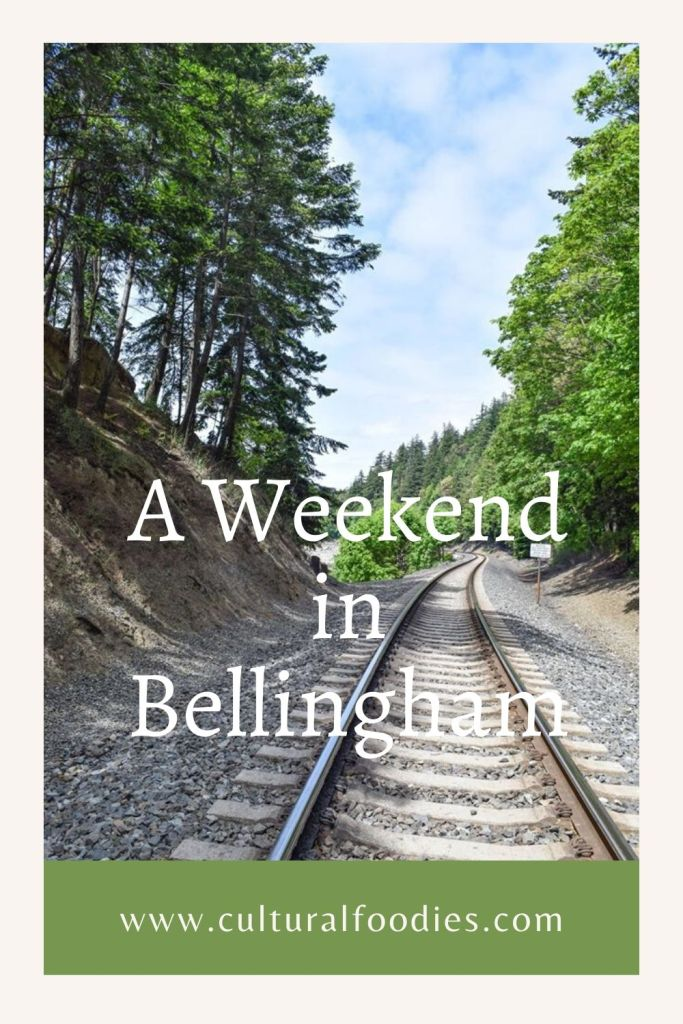 A Weekend in Bellingham