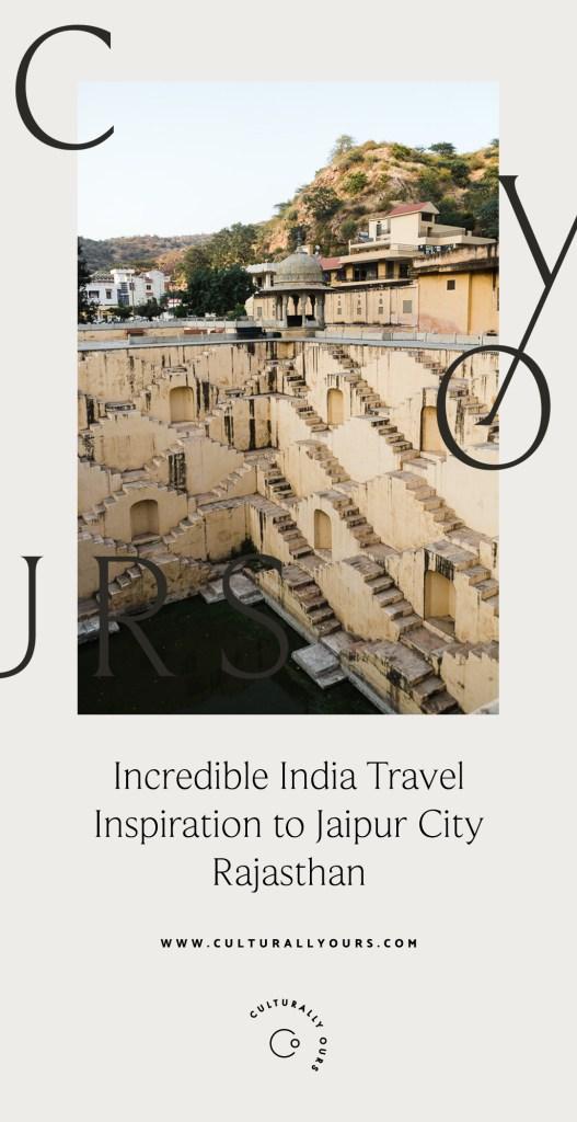 CulturallyOurs Incredible India Travel Inspiration Jaipur Rajasthan