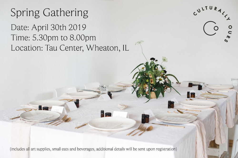 CulturallyOurs Spring Gathering 2019
