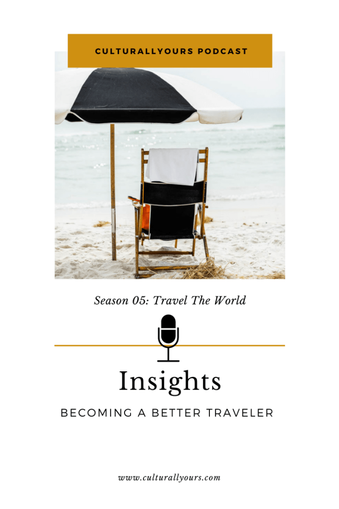 culturallyours podcast how to become a better traveler
