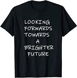 Brighter future t shirt. Inspirational message design. Perfect as an uplifting gift for loved ones
