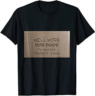 Student Loan shirt will work for food design. Graduate t shirt