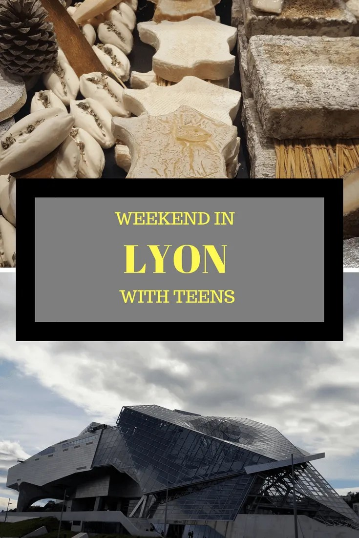 Weekend in Lyon with Teens