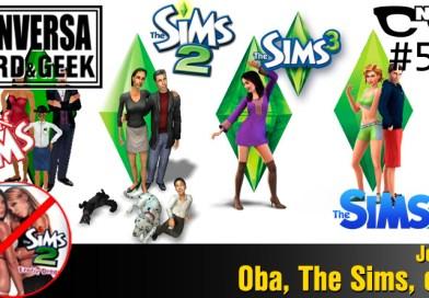 Conversa Nerd e Geek – 50 – Oba, The Sims, oba!