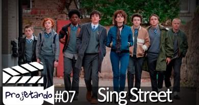 Projetando Podcast #7 – Sing Street: Música e Sonho
