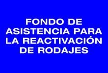 Photo of FONDO DE ASISTENCIA PARA LA REACTIVACIÓN DE RODAJES