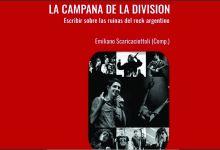 """Photo of """"La Campana de la División"""" Escribir sobre las ruinas del rock argentino"""