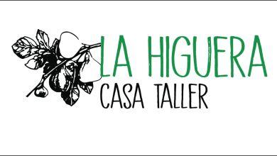 Photo of LA HIGUERA CASA DE TALLER …te invita a formar parte de la casa