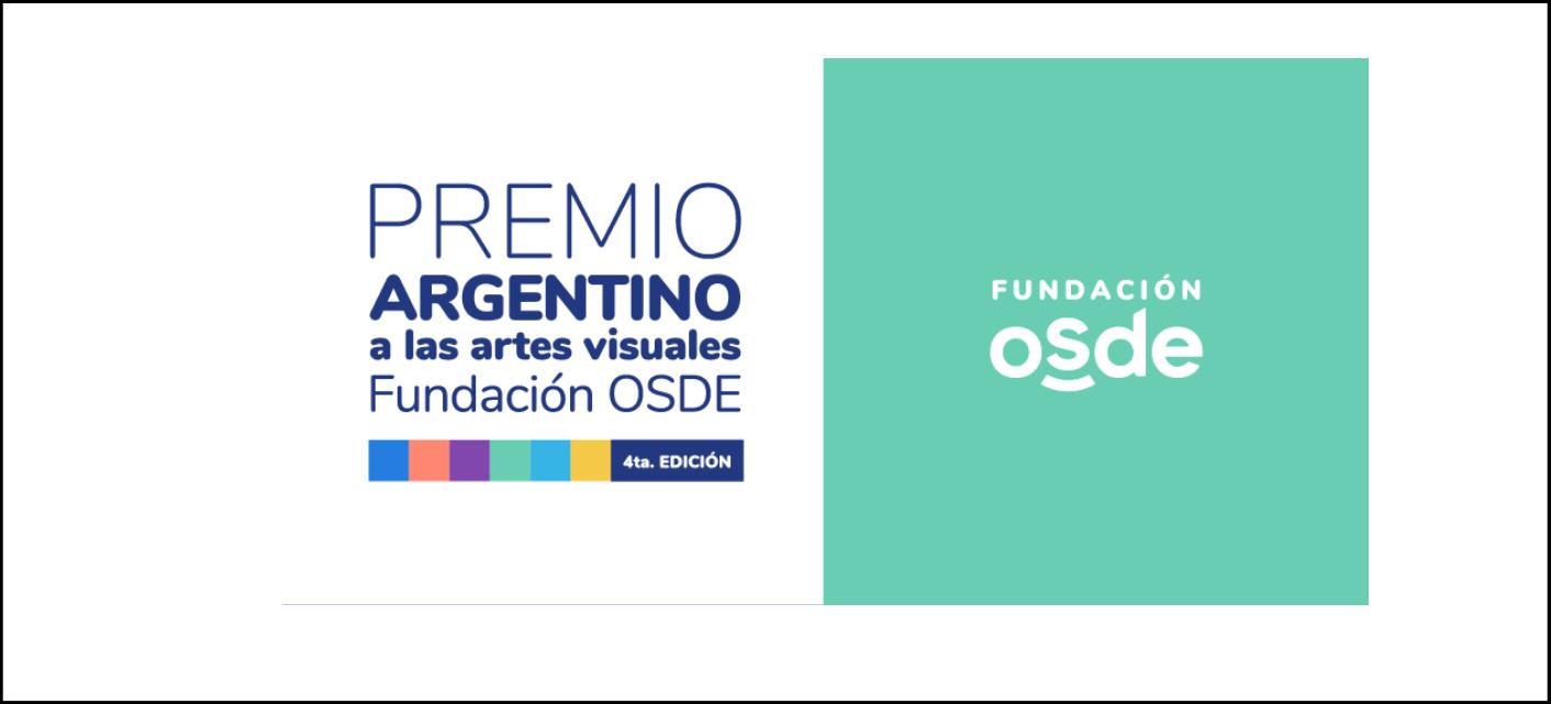 ¡CONTINÚA LA INSCRIPCIÓN! 4° EDICIÓN DEL PREMIO ARGENTINO A LAS ARTES VISUALES FUNDACIÓN OSDE