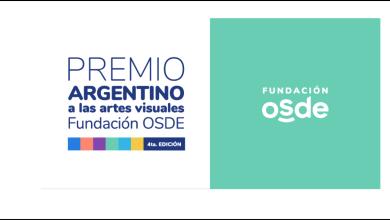 Photo of ¡CONTINÚA LA INSCRIPCIÓN! 4° EDICIÓN DEL PREMIO ARGENTINO A LAS ARTES VISUALES FUNDACIÓN OSDE