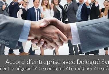 accord-entreprise-avec-delegue-syndical-negocier-consulter-modifier-denoncer