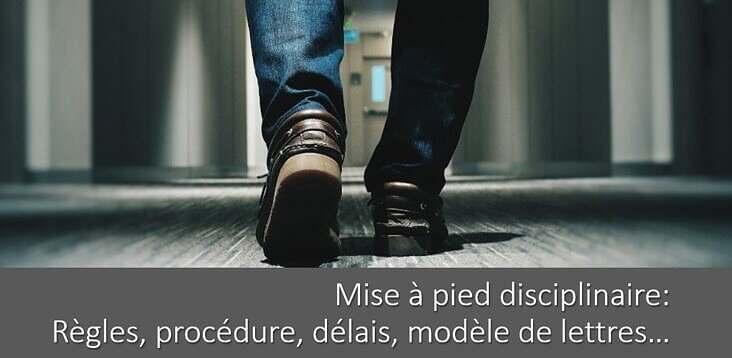 mise-a-pied-disciplinaire-regles-procedures-delais-modele-lettres