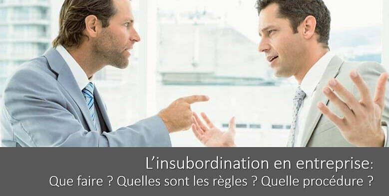 acte-insubordination-entreprise-definition-regles-procedure-faute
