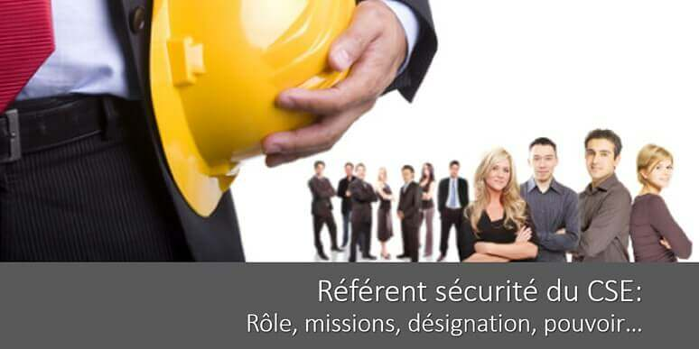 referent-securite-cse-role-mission-designation-moyens-pouvoir