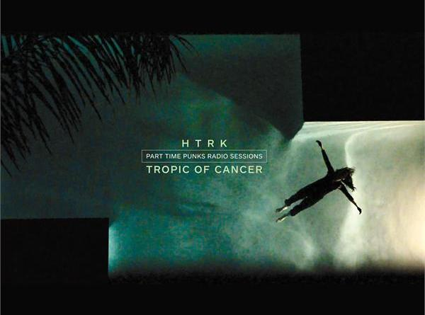 HTRK Tropic of Cancer