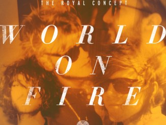 The Royal Concept World On Fire