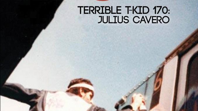The Nasty TERRIBLE T-KID 170: Julius Cavero poster