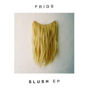 FRIGS Slush EP cover