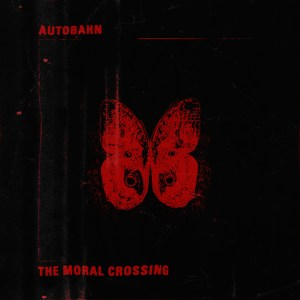 Autobahn The Moral Crossing cover