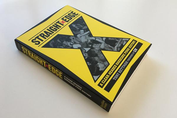 STRAIGHT EDGE: A Clear-Headed Hardcore Punk History by Tony Rettman