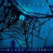 Glass Horses Satellites