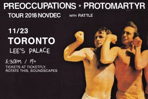 Preoccupations and Protomartyr @ Lee's Palace