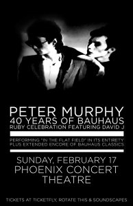 Peter Murphy: 40 years of Bauhaus, Ruby Celebration ft. David J @ The Phoenix Concert Theatre