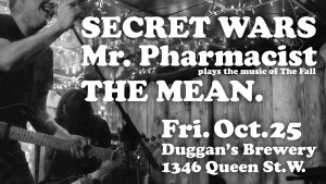 SecretWars / Mr.Pharmacist / TheMean @ Duggan's Basement / DB Club/ Club DB