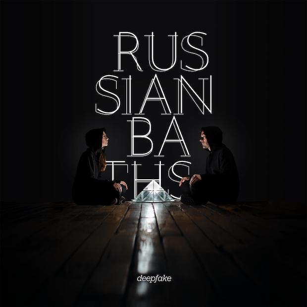 Russian Baths 'Deepfake' cover artwork