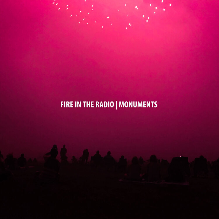 Fire In The Radio Monument cover artwork
