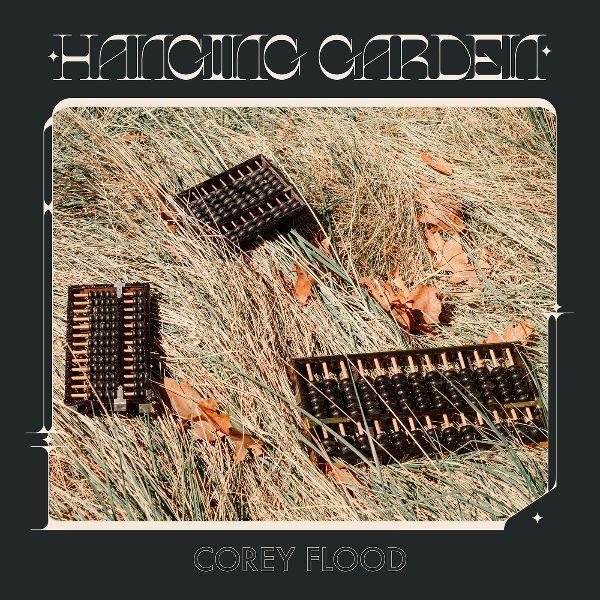 Corey Flood Hanging Garden album cover