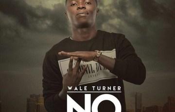 No - Wale Turner