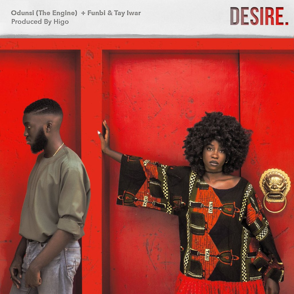 Desire by Odunsi The Engine featuring Tay Iwar and Funbi