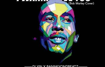 DJ Yin and BankyOnDBeatz cover Bob Marley's I Wanna Love You