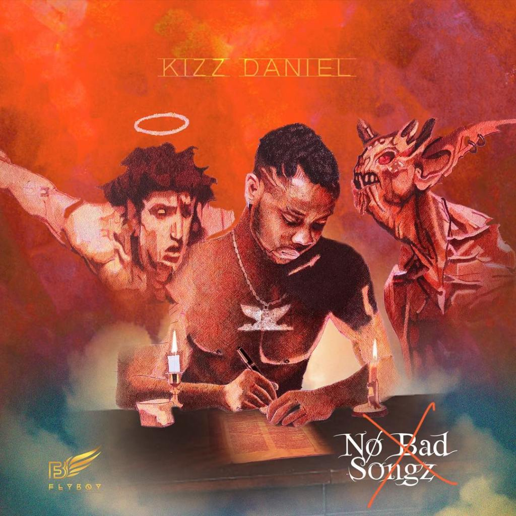 No Bad Songz by Kizz Daniel