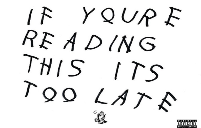 'If You're Reading This, It's Too Late' - Drake