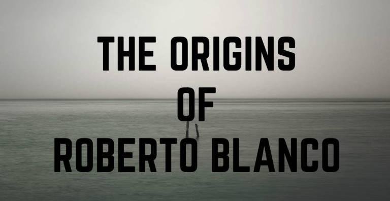 The Origins of Roberto Blanco