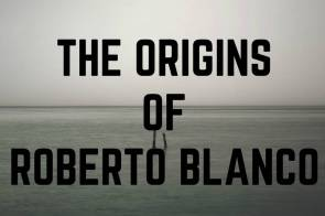The Origins of Roberto Blanco