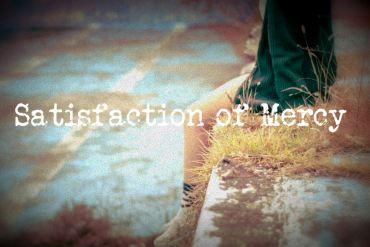 Satisfaction of Mercy