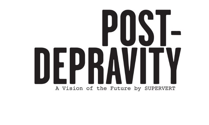 Post-Depravity Supervert