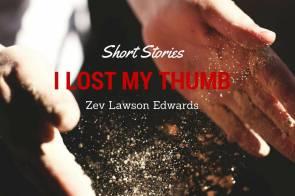I Lost My Thumb