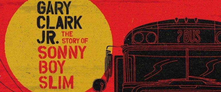 Gary Clark Jr The Story of Sonny Boy Slim