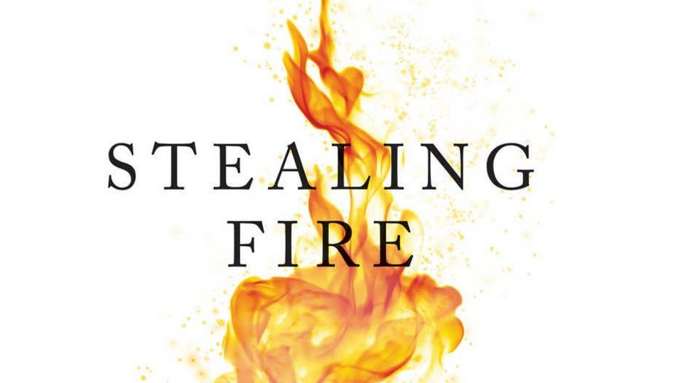 Stealing Fire book