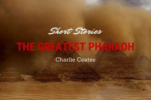 The Greatest Pharaoh