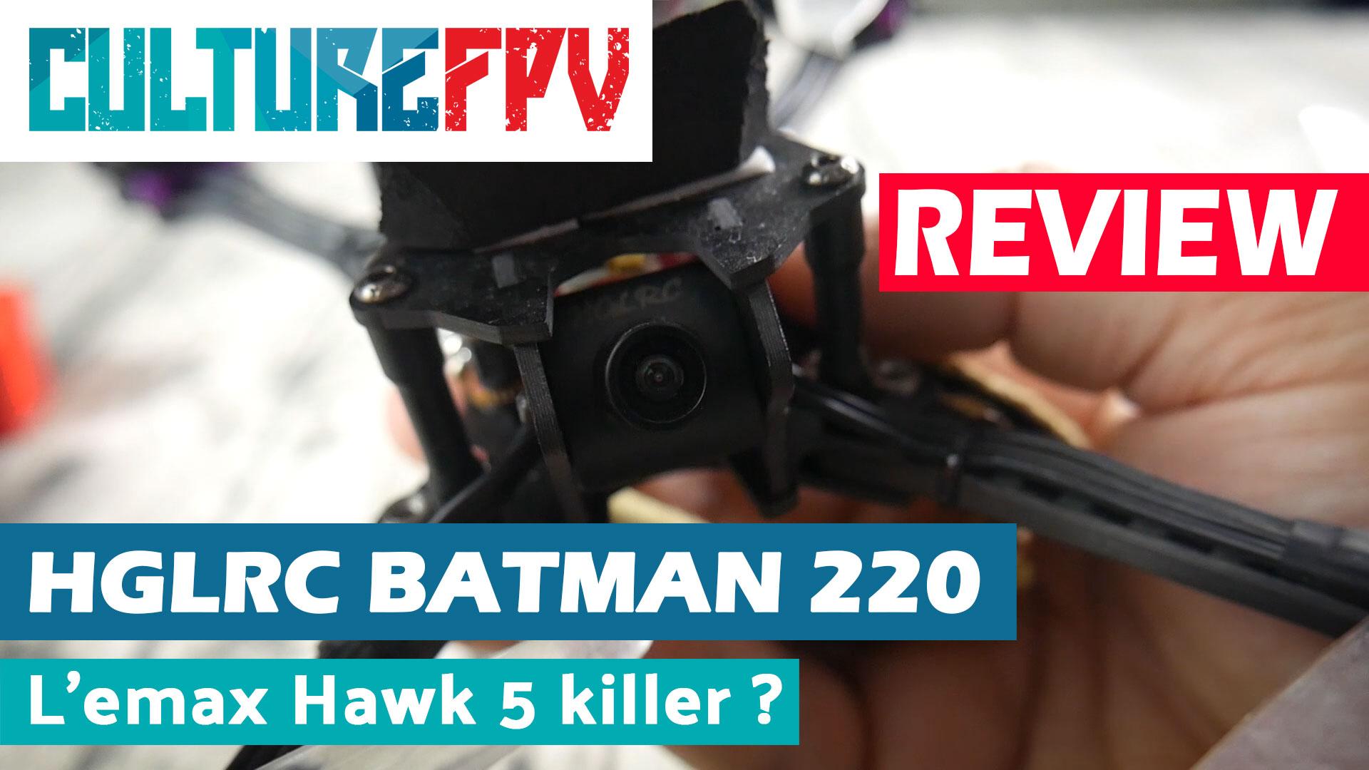 HGLRC Batman 220, l'emax Hawk 5 killer ?