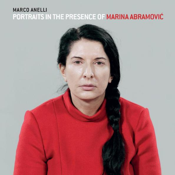 """Marco Anelli: Portraits in the Presence of Marina Abramovic """