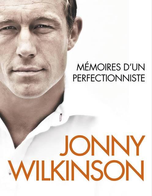 Jonny Wilkinson – Mémoires d'un perfectionniste (2/2)